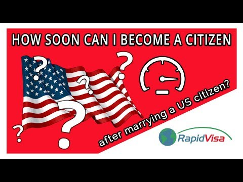 How Soon After I Marry a US Citizen Can I Become a Citizen?