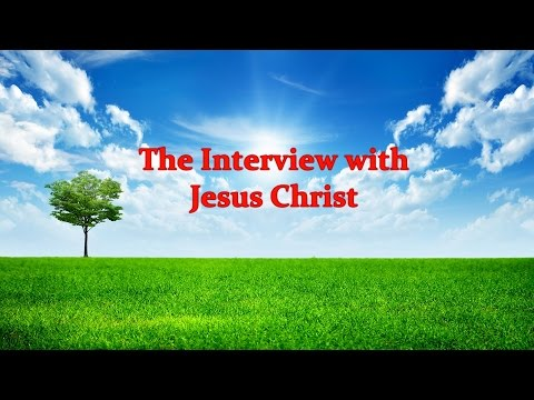 The Interview with Jesus Christ - Almighty God of Israel - Must Watch!