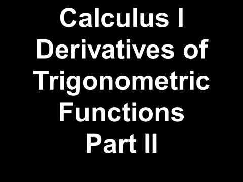 Calculus I Derivatives of Trigonometric Functions Part II