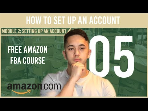How to Set Up an Amazon Seller Central Account (Free Amazon Course Video 5)