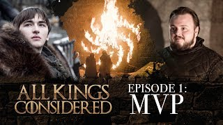 Why [SPOILER] is the MVP of GAME OF THRONES' Season 8 Premiere (All Kings Considered)