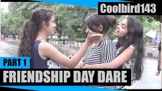 Friendship Day Dare in Public - India - Part 1 - #Coolbird143