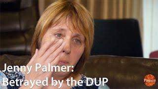 Jenny Palmer: Betrayed by the DUP