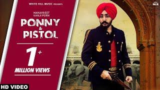 Ponny & Pistol (Full Song) ManavGeet | Gupz Sehra | New Punjabi Songs 2018 | White Hill Music
