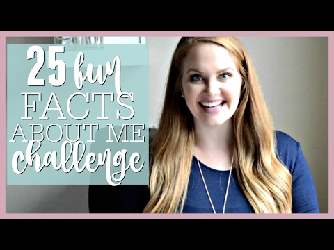 25 FUN FACTS ABOUT ME CHALLENGE!