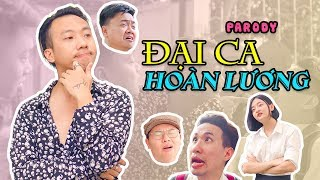 ĐẠI CA HOÀN LƯƠNG (PARODY) | Rik x Lil'One | Nhạc chế