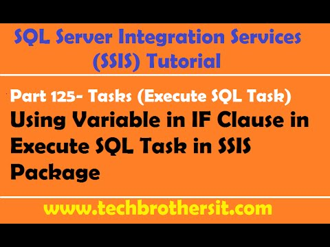 SSIS Tutorial Part 125-Using Variable in IF Clause in Execute SQL Task in SSIS Package