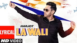 L.A. Wali: Harjot (Lyrical) Jassi X | Arjan Virk | New Punjabi Songs 2019 | Latest Punjabi Song 2019