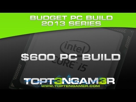 Best $600 Build 2013 - Building a Gaming PC Series