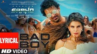 LYRICAL: Bad Boy | Saaho | Prabhas, Jacqueline Fernandez | Badshah, Neeti Mohan