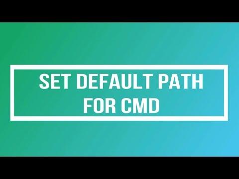Changing CMD Default Path in Windows 7/8/10