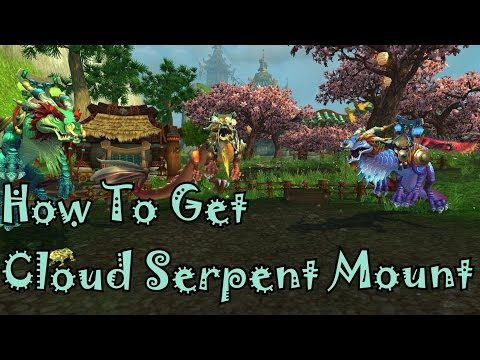 WoW: How To Get Cloud Serpent Mount And Riding Skill