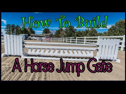 How to build a gate for a horse jump