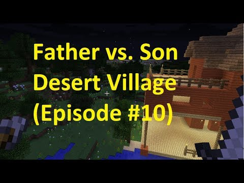 Father vs Son A Desert Village (Episode #10)