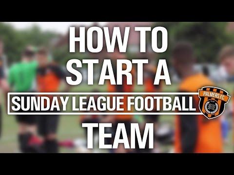 HOW TO START A SUNDAY LEAGUE FOOTBALL TEAM