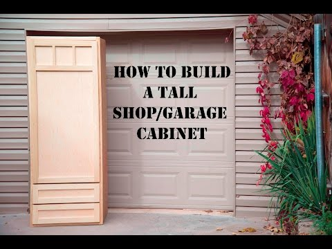 How to build a tall garage or shop cabinet pt  1