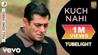 Kuch Nahi - Full Song Video | Tubelight | Salman Khan | Javed Ali | Pritam