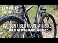 $399 Hyper Carbon Fiber Mountain Bike - sold at Walmart Stores