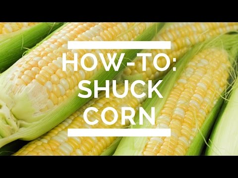 How-To: Shuck Corn
