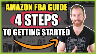 Amazon FBA for Beginners 2020 - 4 Steps to Start Selling on Amazon - Part 1