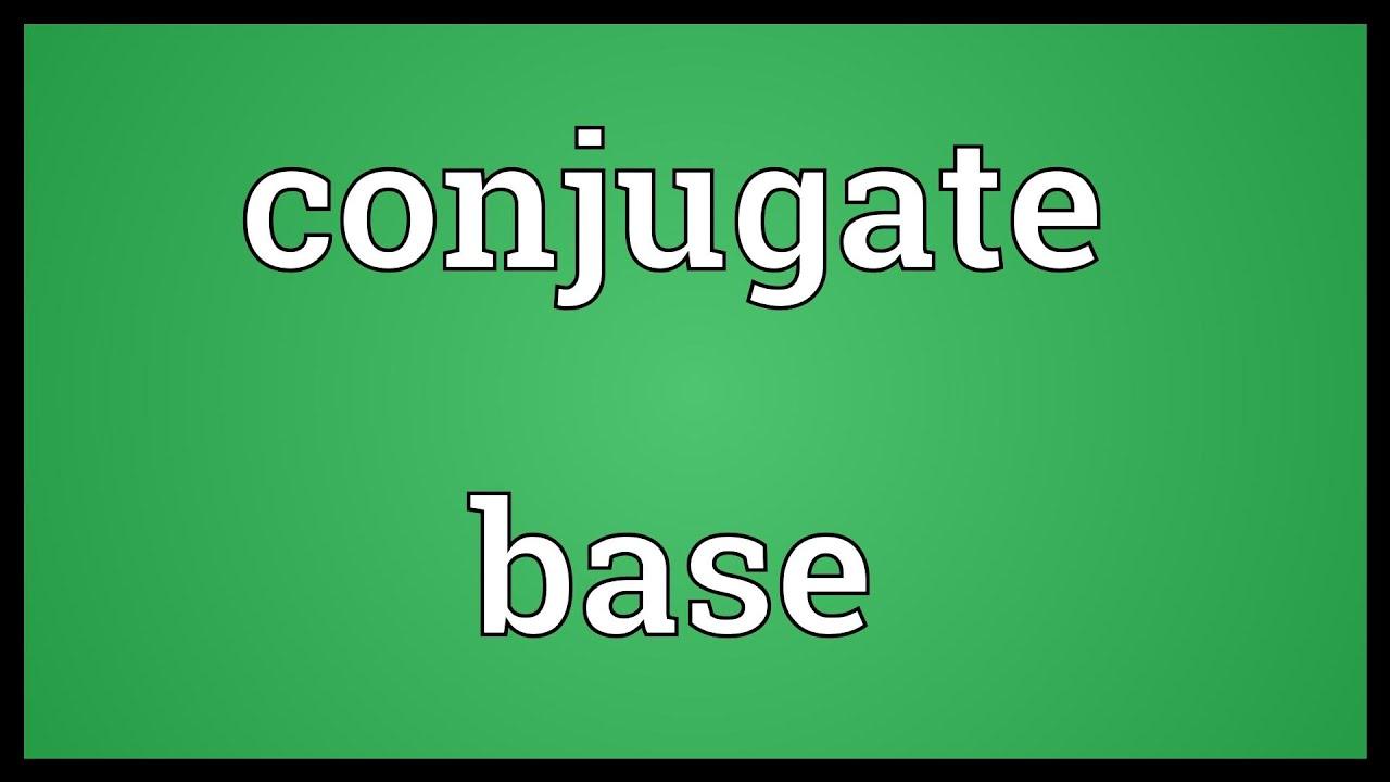 Conjugate base Meaning