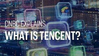 What is Tencent? | CNBC Explains