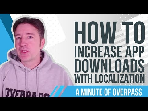 How to Increase App Downloads with Localization - A Minute of Overpass:  The UK App Coders