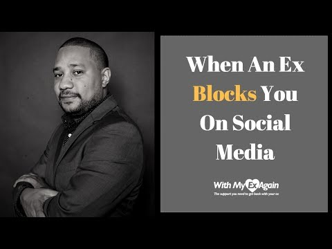 My Ex Blocked Me On Social Media What Should I Do?