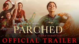 Parched | Official Trailer | Ajay Devgn | Leena Yadav | Tannishtha, Radhika, Surveen & Adil Hussain