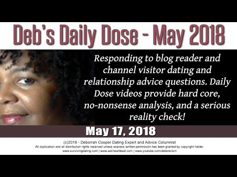 Daily Dose of Reality Relationship Advice by Deborrah Cooper | May 17, 2018