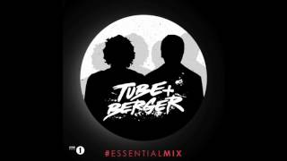 Tube & Berger - #essentialmix (bbc radio1)