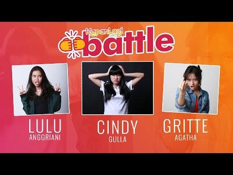 KapanLagi Battle: Lulu Anggriani, Cindy Gulla dan Gritte Agatha