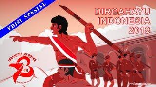 Lagu Hari Merdeka 17 Agustus - Menyambut HUT RI ke 73 - Dirgahayu Indonesia  2018 9235a50f6c