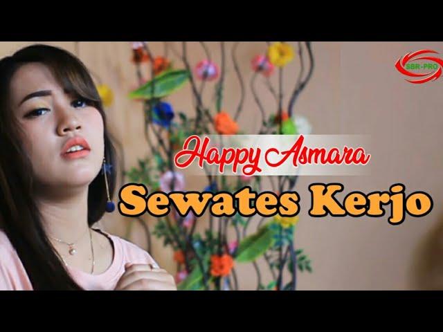 Download SEWATES KERJO - HAPPY ASMARA [ FULL HD ] MP3 Gratis