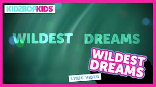 KIDZ BOP Kids – Wildest Dreams (Official Lyric Video) [KIDZ BOP 31] #ReadAlong