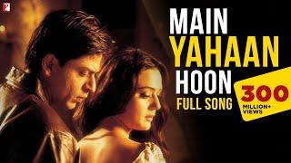 Main Yahaan Hoon - Full Song | Veer-Zaara | Shah Rukh Khan | Preity Zinta | Udit Narayan