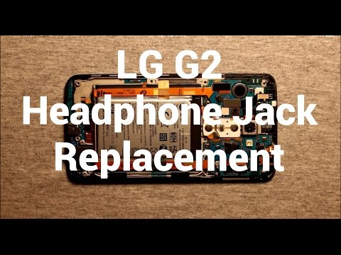 LG G2 Headphone Audio Jack Replacement How To Change