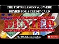 5 Reasons Why You Were Denied For A Credit Card - FICO/Credit Karma Score/No Credit