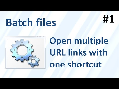 Batch files 1: open multiple URL links with one shortcut