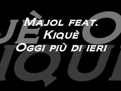 Xxx Mp4 Majol Feat Kiquè Oggi Più Di Ieri 3gp Sex