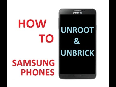 How to Unroot / Unbrick Samsung Phones.