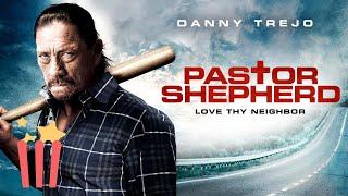 Pastor Shepherd (Full Movie) Danny Trejo, Comedy, Action