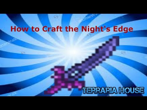 How to craft the Night's Edge in Terraria (Easymode weapon) [6/24/16]