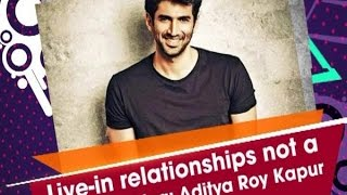 Live-in relationships not a negative thing: Aditya Roy Kapur - ANI News