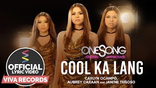 Carlyn Ocampo, Aubrey Caraan & Janine Teñoso — Cool Ka Lang | One Song OST [Official Lyric Video]