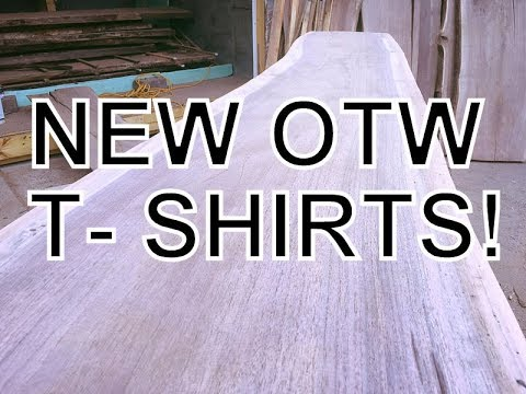 NEW OTW T-SHIRTS! SAWMILL UPDATE-FEBRUARY 12, 2018