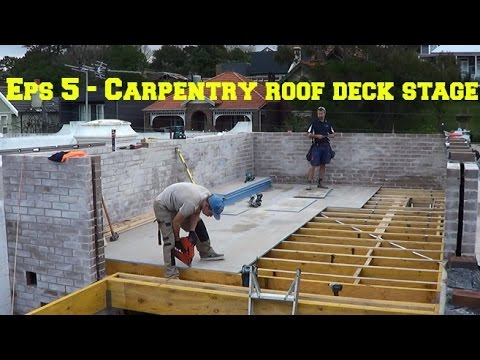 Episode 5 - Carpentry roof deck stage - Small Space Big Build Project
