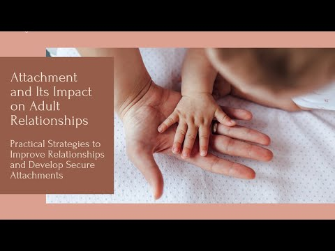 270  Attachment and Its Impact on Adult Relationships