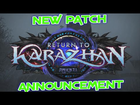 Patch 7.1 Return to Karazhan Announcement (my thoughts)