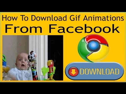 How To Download Gif Animations From Facebook On PC Google Chrome?